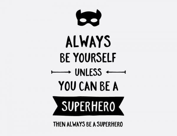Always Be Yourself - Superhero Wall Letter Quote