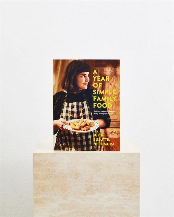 A Year of Simple Family Food by Julia Buttisil Nishimura - Bed Threads